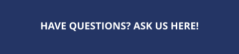 HAVE QUESTIONS? ASK US HERE!